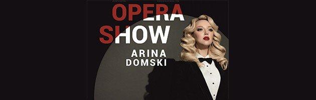 Opera Show — Arina Domski (Опера шоу — Аріна Домскі)