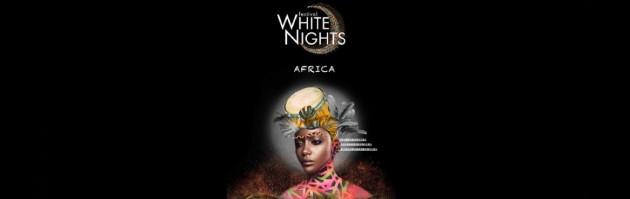 WHITE NIGHTS FESTIVAL. AFRICA (Белые Ночи)