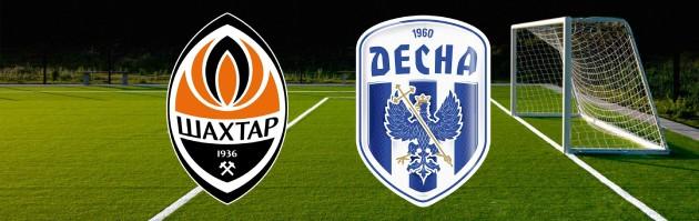 Shakhtar vs. Desna