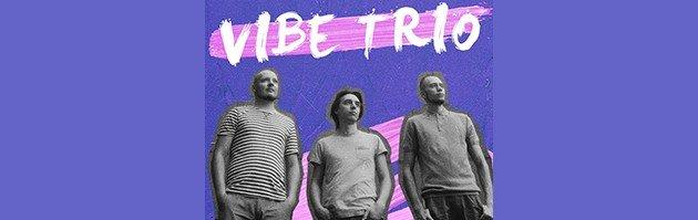 виконавець Vibe Trio (Вайб Тріо)